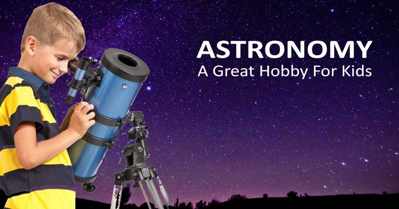 7 Awesome Reasons Why You Should Encourage Your Kids to Get Into Astronomy